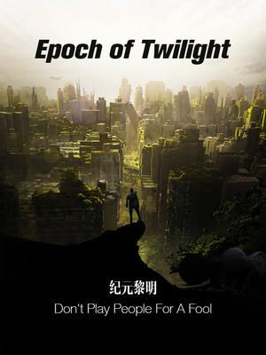 Epoch of Twilight