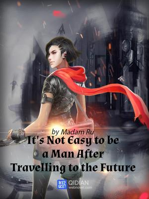 It's Not Easy to Be a Man After Travelling to the Future