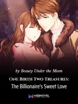 One Birth Two Treasures: The Billionaire's Sweet Love