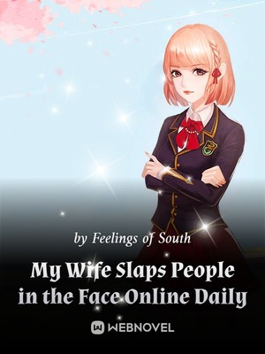 My Wife Slaps People in the Face Online Daily