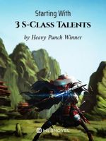 Starting With 3 S-Class Talents
