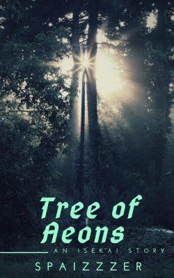 Tree of Aeons (an Isekai Story)
