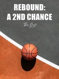 Rebound: A 2nd Chance